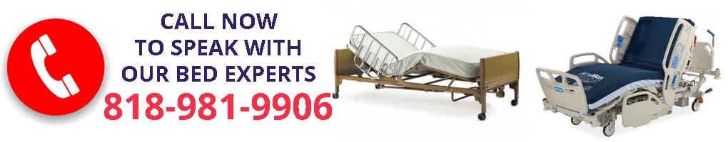 Call Now To Speak With One Of Our Hospital Bed Experts 818-981-9906