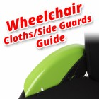 Wheelchair Clothes Guards / Side Guards Guide